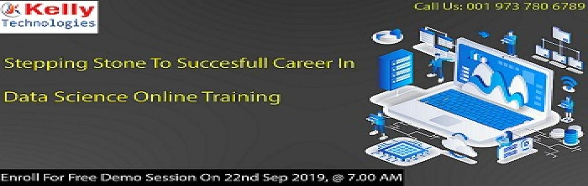 Book Online Tickets for  Online Demo on Data Science Training, Hyderabad. Attend Free Online Demo on Data Science Training-Plan Your Analytics Career to Perfection, By Kelly Technologies on 22nd Sep 2019 at 7.00 AM (IST) About The Demo: Data Science Online Training at the Kelly Technologies training institute is prov