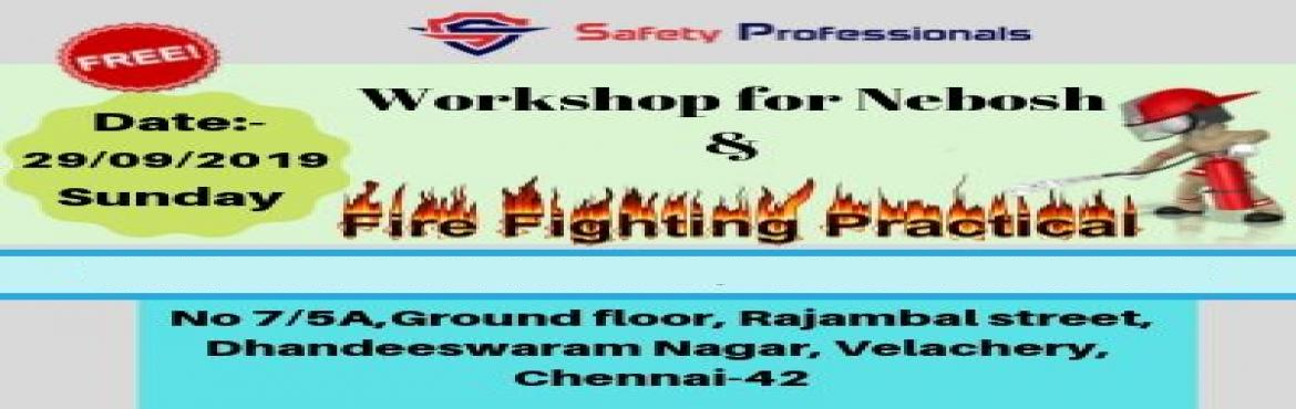 Book Online Tickets for Free workshop For Nebosh and Fire Fighti, Chennai. Free workshop for Nebosh and Fire Fighting Practical Training on 29-Sep-2019 (Sunday).       NEBOSH:-  A Step Stone For Ever Exciting Safety Career Facts & Fictions About Nebosh Get Clarified From Experts.