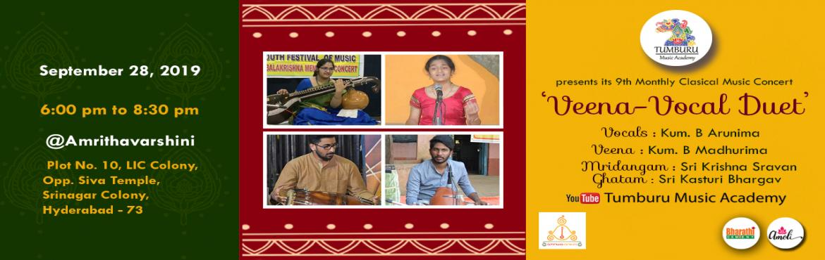 Book Online Tickets for Veena-Vocal Duet by Madhurima, Arunima -, Hyderabad. Kum. Arunima & Madhurima, will take the audience along with them to a soulful journey of Carnatic Classical Music, at the 9th Monthly Carnatic Music Concert of Tumburu Music Academy. The sisters will be accompanied by Sri Krishna Shravan on Mrida