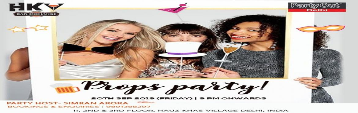 Book Online Tickets for Props Party By Party Out Delhi, New Delhi. Props Party By Party Out DelhiAfter A Series Of Rocking Events in 2019, Party Out Delhi Brings You Props Party this Friday in A New Club Hauz Khas Village (First Time Ever) !!!The Ecstatic Evening Will be High on Music that will Make You Shake