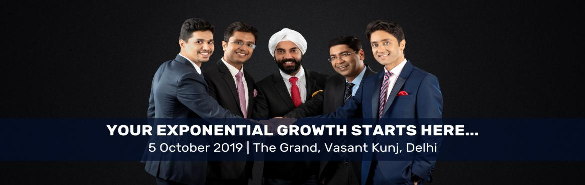 Book Online Tickets for The Exponential Growth Conclave, New Delhi. Are you stuck in the daily grind of life? Make a Breakthrough! Give yourself a day of a remarkable transformation. Unearth the Five Pillars designed to Catalyse your Business, Relationship & Financial growth !