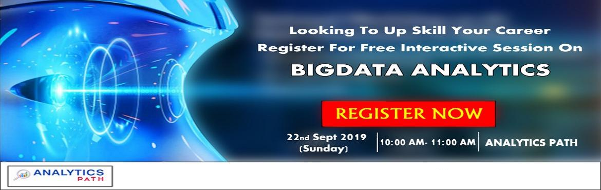 Book Online Tickets for Attend Free Workshop On Big Data Analyti, Hyderabad. Attend Free Workshop On Big Data Analytics To Begin Your Journey In Analytics-By Qualified Experts At Analytics Path On 22nd Sept, 10 AM, Hyd About The Event: Analytics Path which is one among the best success rated institute for job oriented Big Dat