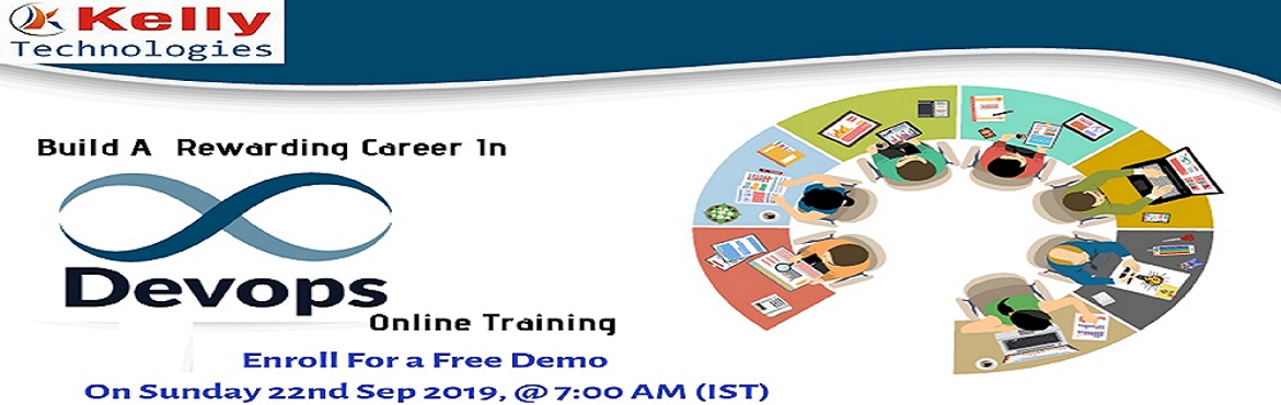 Book Online Tickets for Free Online DevOps Demo, Hyderabad. Register for Free Online DevOps Demo Session By Kelly Technologies On 22nd Sep 2019 at 7.00 AM (IST) Enter Into the World of DevOps to Stay Ahead in Today's Competition World  About The Event DevOps is the most buzz word which has emerged