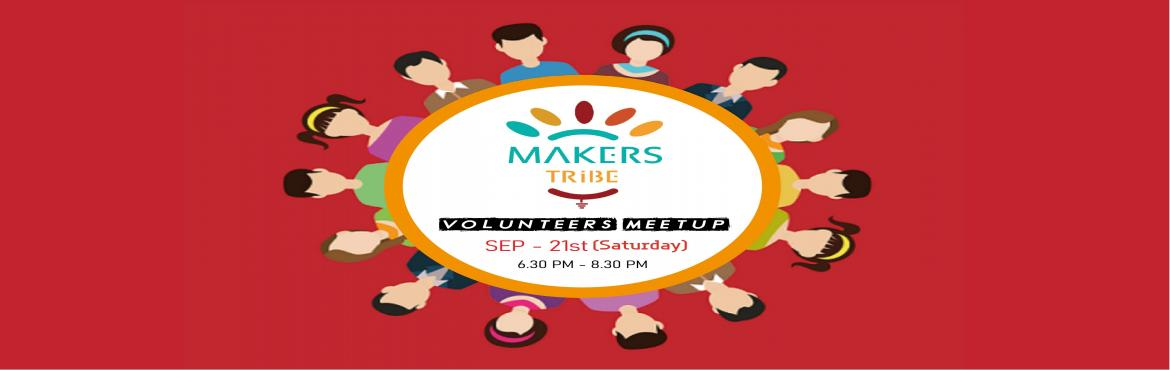 Book Online Tickets for Makers Tribe Volunteers Meetup, Chennai.  Makers Tribe is looking forward to expanding the volunteering team. Everyone is welcome to join the team.   We are Chennai's first Makerspace with an aim to ignite the Makers momentum in Chennai. We are looking for enthusiastic volun