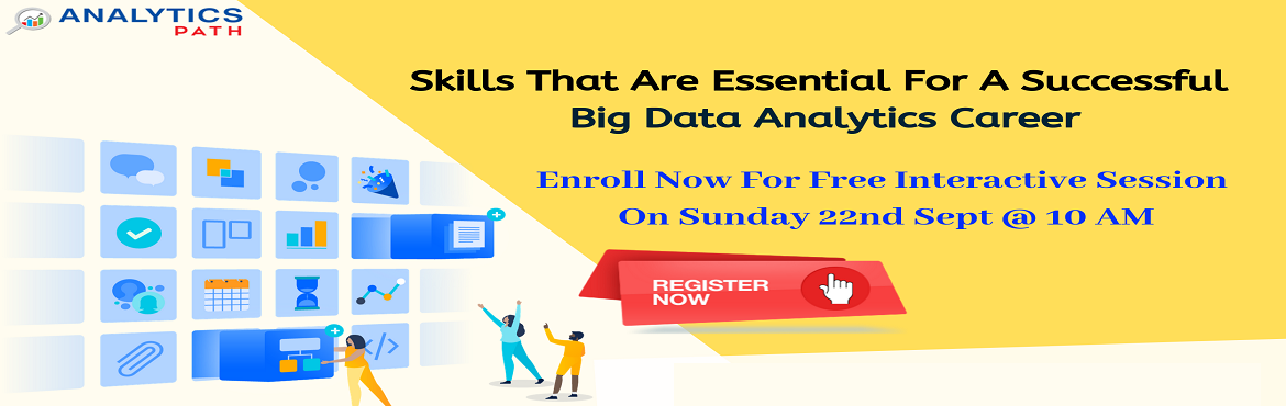 Book Online Tickets for Register For Free Interactive Session fo, Hyderabad. Register For Free Interactive Session for Big Data Analytics- By Analytics Path On 22nd Sep, 10 AM, Hyderabad. About The Event - Professionals who possess impeccable skill sets in Big data Analytics technology are make easily welcomed across the top