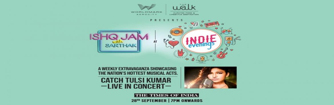 Book Online Tickets for Indie Evening ft Tulsi Kumar live , New Delhi. The sensational nightingale Tulsi Kumar is all set to rock the stage at The Walk, Worldmark. Are you guys ready to witness her revive your soul with her soothing voice? Date : 27th Sept