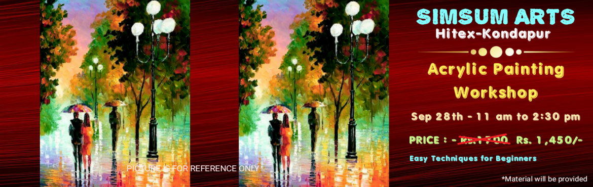 Book Online Tickets for Acrylic Painting Workshop, Hyderabad. Hurry, Register Online and save Rs.300/-. Spot Registration will attract Rs.300/- additional fee.SimSum Arts Gallery and Studio is conducting Acrylic Painting Workshop.  Register and join us to learn the different techniques of painting, color s