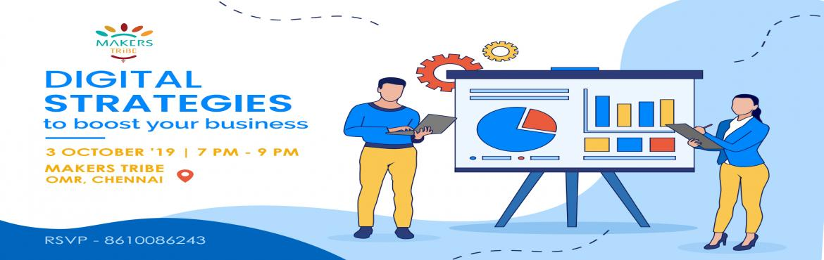 Book Online Tickets for Digital Strategies to boost your busines, Chennai. Digital Strategies to boost your businessDate: 3-Oct-2019Time: 07:00pm-09:00pmVenue: Makers tribeAgenda1. Types of DM available2. Which type suits your business3. What is your market strategy4. Dealing with competitors5. Tips n tricks