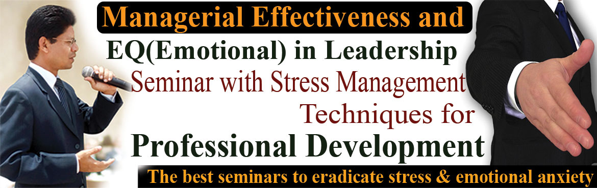 Book Online Tickets for Managerial Effectiveness and EQ in Leade, Hyderabad. Welcome to \'Managerial Effectiveness and EQ in Leadership with Stress Management Techniques Workshop\' for professional development.  Some of the reasons why a Manager gets stressed are: The job delegated to the subordinate is not completed in time