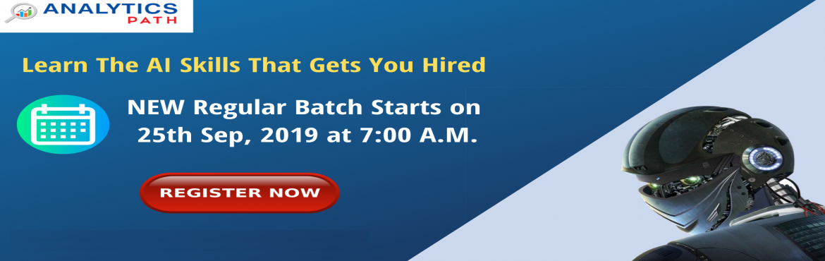 Book Online Tickets for Get Started With Your AI Career Developm, Hyderabad. Get Started With Your AI Career Development Process By Expert Training At Analytic Path From 25TH Sep @ 7 AM, Hyd About: The domain of Artificial Intelligence has gathered a lot of attention over the years. Many industries across various