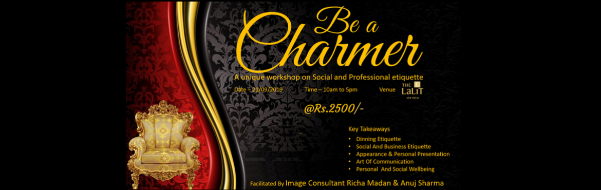 Book Online Tickets for Be a Charmer , New Delhi. we invite you to attend a unique workshop on Social and Professional etiquette \