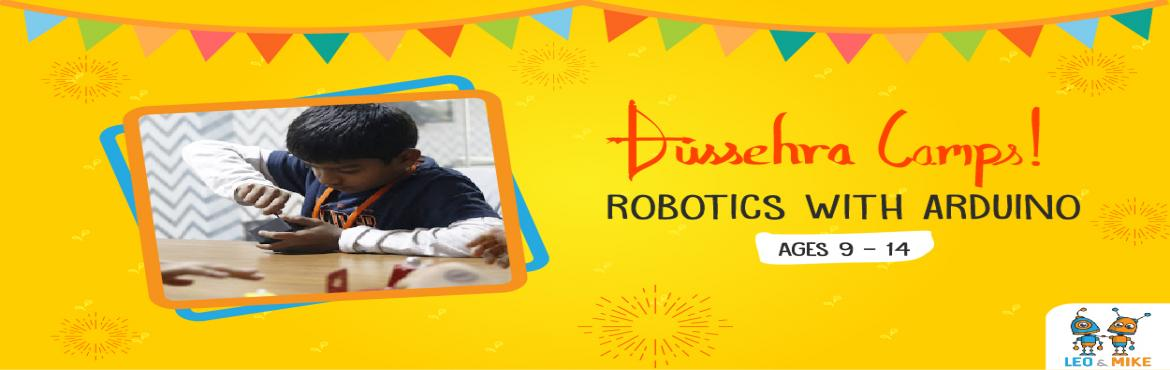 Book Online Tickets for Robotics with Arduino Dussehra Camp  for, Hyderabad. This Dussehra vacation, let your child explore and uncover the fun side of science! Let them tinker, experiment, design, build, play and have fun at the 2-day hands-on camps by Leo & Mike. In this fun camp, learners will understand how to program