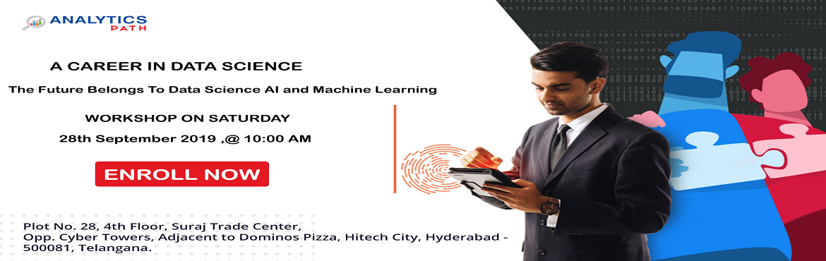 Book Online Tickets for Join Free Data Science informative sessi, Hyderabad. Join Free Data Science informative sessions, 28th Sept,10AM- Discover ample Opportunities In Analytics-By Analytics Path, Hyd About The Event: It's high time now everyone must be well aware of the fact that data can be used in simultaneously in