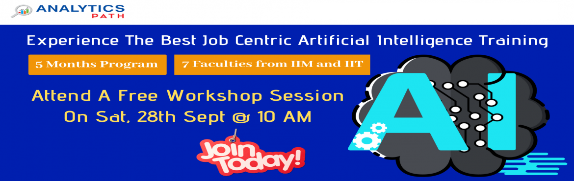 Book Online Tickets for Attend new session on Artificial intelli, Hyderabad. Attend new session's onArtificial intelligence Workshop To Kick Start Your Analytics Career In 2019-By Analytics Path On 28th September 10 am, Hyderabad About The Event: Artificial Intelligence is one the engaging and growing career in the fiel
