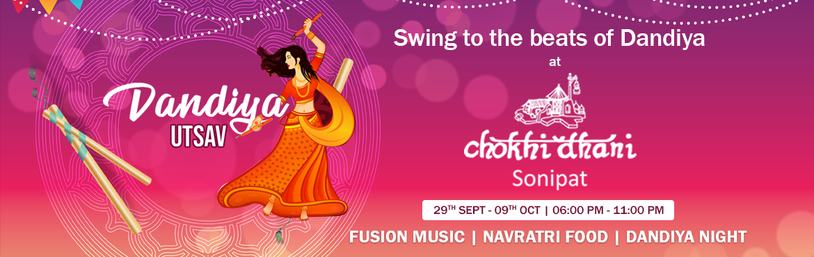 Book Online Tickets for Dandiya Festival at Chokhi Dhani Sonipat, New Delhi. Get ready to groove at Dandiya festival with dance, cultural activities and scrumptious unlimited Navratri, North Indian and Rajasthani food at Chokhi Dhani Sonipat. So put up your traditional attire on and set the floor on fire!  Date - 29th Se