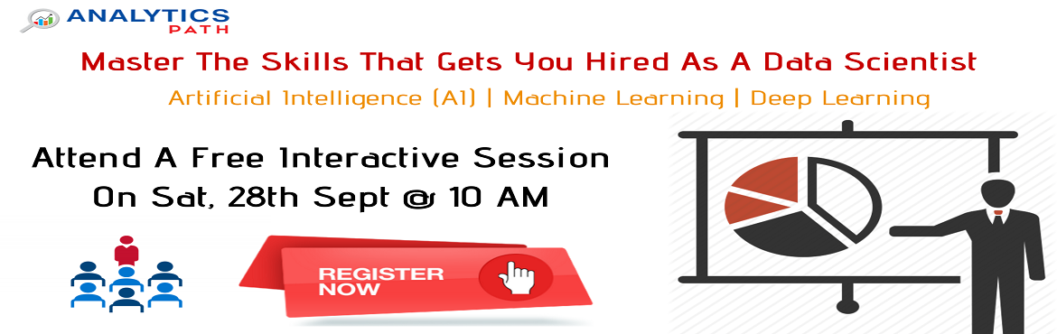 Book Online Tickets for Register now for the Free Interactive Se, Hyderabad. Register For Data Science Free Interactive Session By IIT & IIM Analytics Experts-by Analytics-By Analytics Path, On 28th September @ 10 AM, Hyderabad. About The Event: Analytics Path is presenting a wonderful opportunity for all the analytics ca