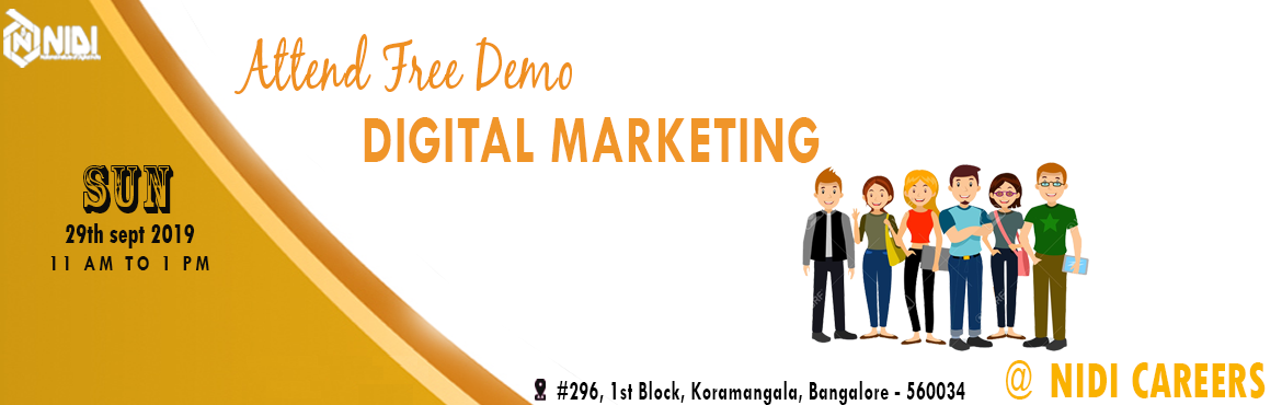 Book Online Tickets for Free Demo on Advanced Digital Marketing , Bengaluru. National Institute of Digital India (NIDI) Careers is hosting a free digital marketing demo in Bangalore for those who are really curious about Digital Marketing. The purpose of this demo is to give an idea about Digital Marketing and make the best u
