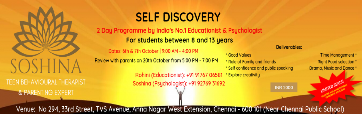 Book Online Tickets for Self Discovery, Chennai. SELF DISCOVERY - 2 Day Programme by India\'s No.1 Educationist & Psychologist For Students between 8 and 13 years Deliverables:1- Good Values2- Time Management3- Role of Family & Friends4- Right Food Selection5- Self Confidence & Public S