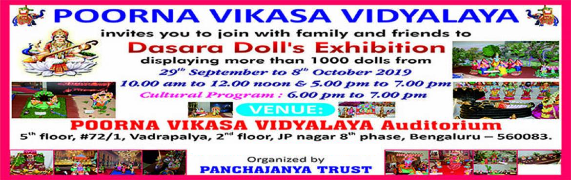 Book Online Tickets for Dasara Dolls Exhibition - Organized by P, Bengaluru. POORNA VIKASA VIDYALAYA invites you to join with family and friends toDasara Doll's exhibition, displaying more than 1000 dolls from29th September to 8th October 2019Timings: 10 am to 12 noon & 5 pm to 7 pmCultural Programme: 6 pm – 7