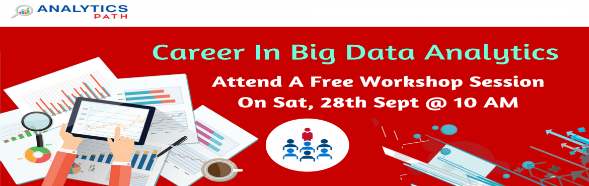 """Book Online Tickets for Register Free Workshop On Big Data Analy, Hyderabad. Register Free Workshop On Big Data Analytics-""""Career In Analytics"""" By Analytics Path Saturday 28th Sept, 10 AM, Hyd About The Event- The explosion of Big Data has given ample opportunities for the organizations that are generating data at"""