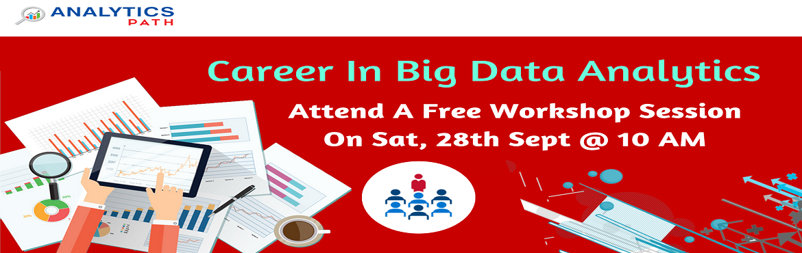 Book Online Tickets for Attend Free Informative Workshop Session, Hyderabad. Attend Free Informative Workshop Session on Big Data Analytics Program To Kick Start Your Analytics Career In 2019-By Analytics Path On 28th September, 10 am, Hyderabad About The Workshop : Big Data Analytics includes the entire range of Programs. Ou