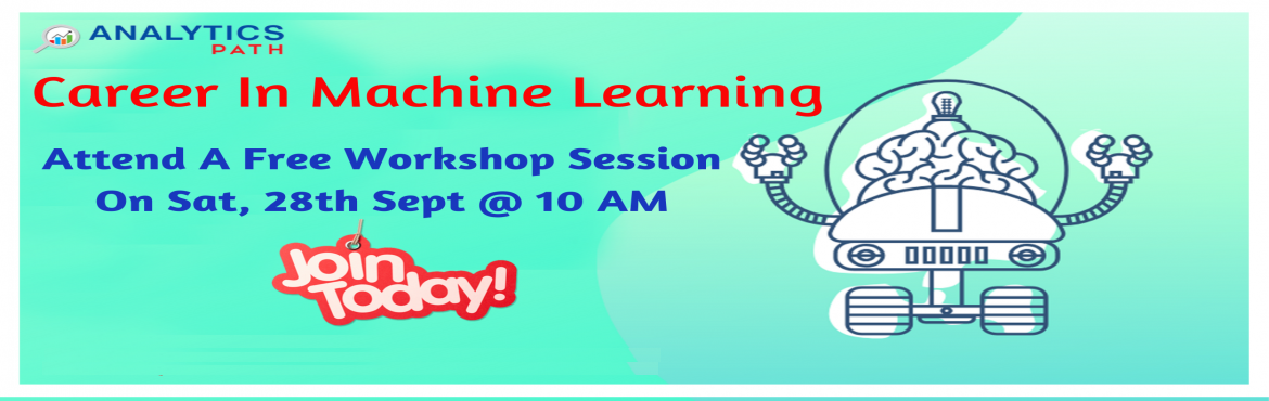 Book Online Tickets for Attend Free Machine Learning Workshop To, Hyderabad. Attend Free Machine Learning Workshop To Kick Start Your Analytics Career In 2019-By Analytics Path On Saturday 28th Sep @ 10 am, Hyderabad About The Workshop: Machine Learning aims to teach the complete Data Warehousing Concepts in an easier w