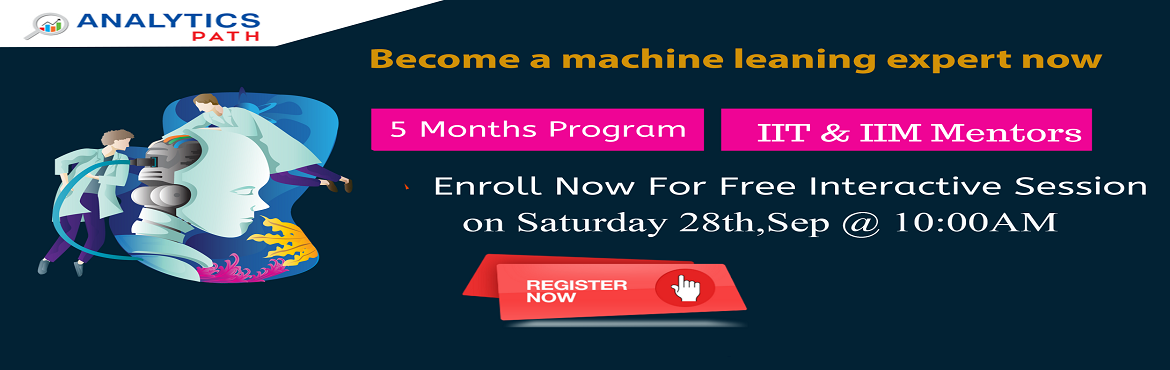Book Online Tickets for Time To Register For Machine Learning Fr, Hyderabad. Time To Register For Machine Learning Free Informative Session Scheduled On 28th Sep @ 10 AM , By Analytics Path, Hyderabad About The Workshop: If you are a career enthusiast in analytics Machine Learning technology then attending this Free Informati
