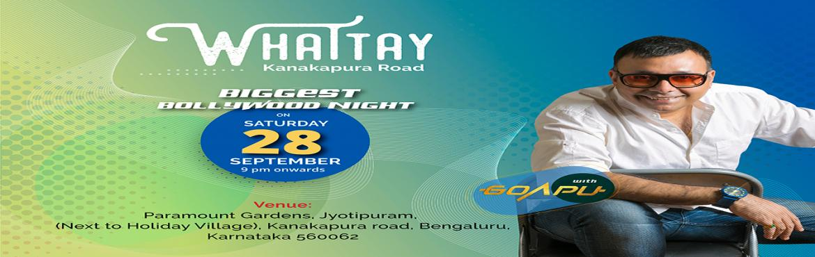 Book Online Tickets for Saturday Biggest Bollywood Night By DJ G, Bengaluru.  We hope you had a great week. Its time now to make it a great WEEKEND!Join us for the Best Saturday Bollywood Night Event With Dj Goapu at Whattay Brew (Bangalore - Kanakapura).Venue: Whattay Brew -  Paramount Gardens, Jyotipuram, Kanakapu