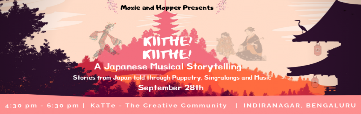 Book Online Tickets for Kiithe Kiithe, Bengaluru. Kiithe Kiithe (means Hear! Hear! In Japanese) is going to be a musical and puppetry storytelling session with handpicked stories from Japanese folklore. Come through to a magical world filled with blooming flowers, sacred rivers, mysterious sur