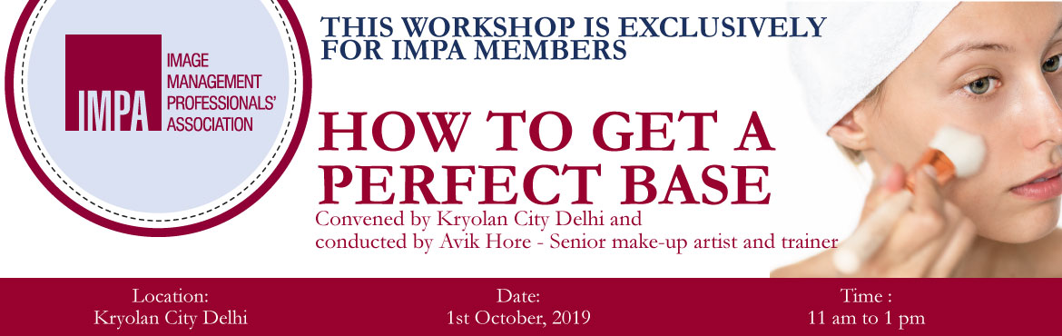 Book Online Tickets for How to get a perfect base, New Delhi. Convened by Kryolan City Delhi and conducted by Avik Hore - Senior make-up artist and trainer -------------------------------------------------------------------------- This workshop is exclusively for IMPA members Dress Code: Formals The participant