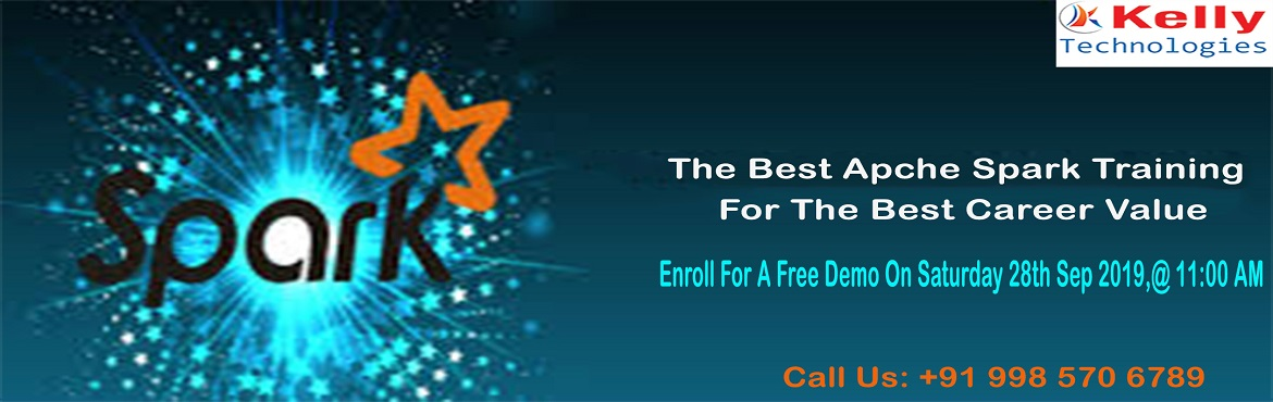 Book Online Tickets for Spark Free Demo Session New Weekend Batc, Hyderabad. Get Registered For Spark Free Demo Session & New Weekend Batch By Experts On 28th Sept, 11 AM & 12:30 PM-Kelly Technologies, Hyd About The Demo: Spark Training In Hyderabad is providing the best offers with the amazing teaching techniqu