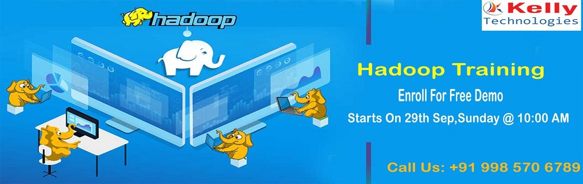 Book Online Tickets for Kelly Technologies Free Hadoop Demo Sche, Hyderabad.  Enroll To Attend For The Free interactive Demo Session On Hadoop by Experts At Kelly Technologies On 29th Sep At 10AM About The Demo: The demand for the qualified professionals in the field of Big Data Hadoop has been predominantly increasing