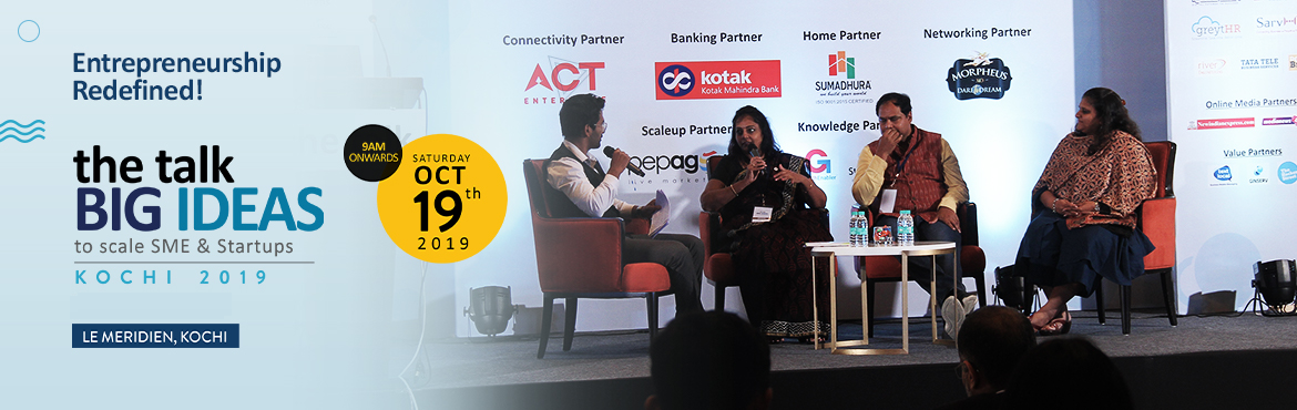Book Online Tickets for the talk BIG IDEAS Kochi 2019, Kochi. the talk is organizing a conversation,the talk BIG IDEAS Kochi 2019that invites key leaders,experts& stakeholders from businessfraternity. It is scheduled on 19th October 2019, at Le Meridien, Maradu, Kochi. Th
