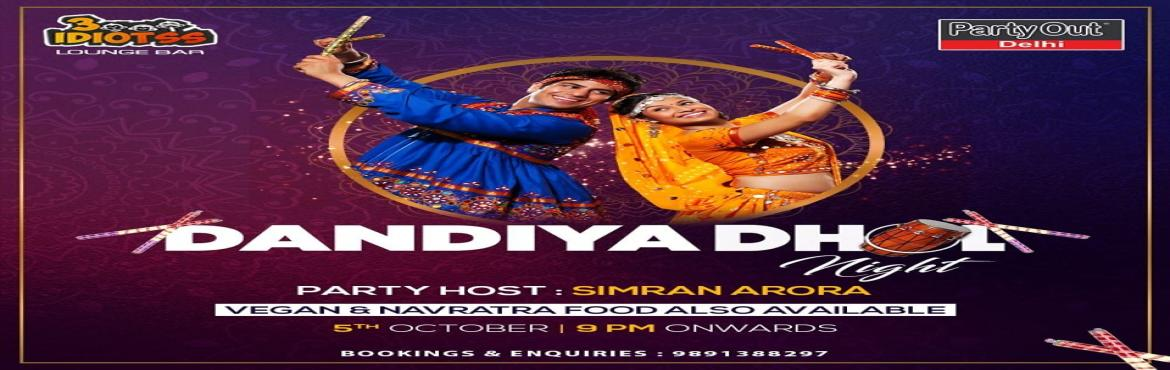 Book Online Tickets for Dandiya Dhol Night By Party Out Delhi, New Delhi. DANDIYA DHOL NIGHT BY PARTY OUT DELHIThis Navratri, Party Out Delhi Brings You Sensational Dandiya Dhol Night This Saturday In Your Favourite Club In South Delhi (On Huge Public Demand) !!!The Ecstatic Evening Will be High on Music that will Make You