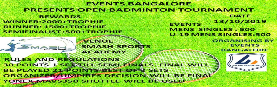 Book Online Tickets for Events Bangalore presents open badminton, Bengaluru. Events Bangalore presents open badminton tournament Events Bangalore we conduct tournaments all over the Bangalore our aim is to bring fitness which is must require mostly for people who live in Bangalore. So we conduct tournament every week in