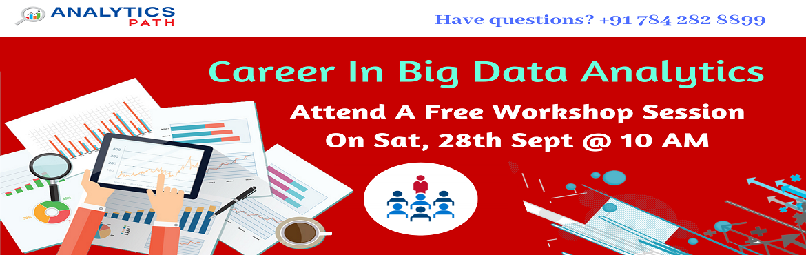 Book Online Tickets for Enroll To Our Free Interaction Session f, Hyderabad. Enroll To Our Free Interaction Session for Big Data Analytics- By Analytics Path 28th Sept, 10 AM, Hyderabad. About The Event- Experts who possess impeccable skill sets in Big data Analytics technology are making easily welcomed across the top Multin