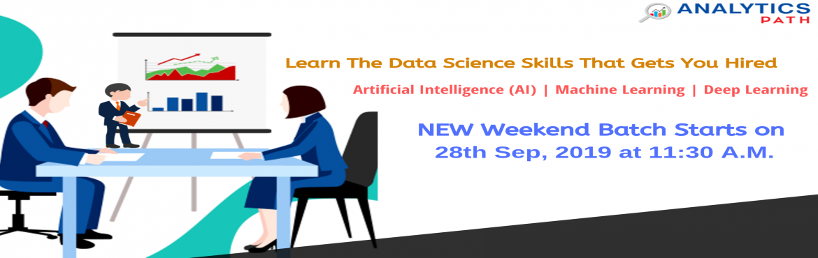 Book Online Tickets for Enroll For Data Science New Weekend Batc, Hyderabad. Enroll For Data Science New Weekend Batch-Career In Analytics By Analytics Path, Commencing from 28TH September, 11:30 AM About The Event- Data Scientist Demand is growing rapidly in the current IT world enhances the existing career paths with