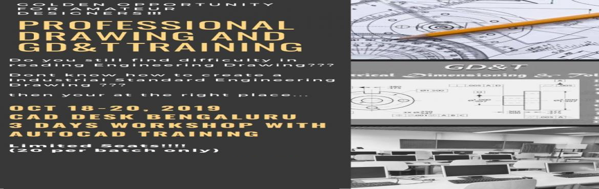 Book Online Tickets for 3 Days Workshop on PROFESSIONAL DRAWING , Bengaluru. 3 Days Workshop on PROFESSIONAL DRAWING AND GD&T TRAINING at CAD DESK Mathikere.This workshop includesAUTOCAD Training with labCertificate of completionStudent KitCourse material providedT-Shirt for all ParticipantsRegistration Fees is Rs 1000/-W