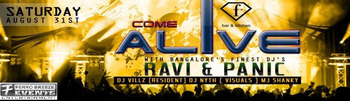 "Book Online Tickets for Come Alive ★ DJ RAVI ★DJ PAN, Bengaluru.     â–"" ♣ COME ALIVE ♣ â–""  With Bangalore\\\"