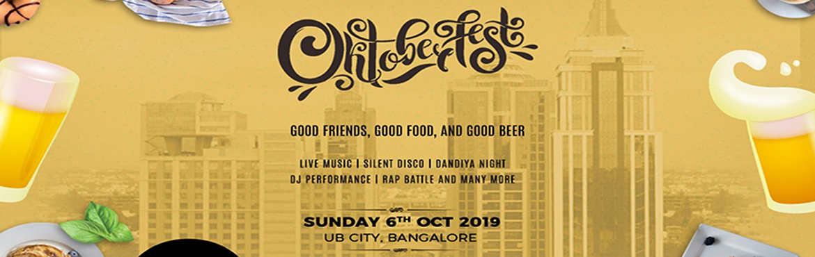 Book Online Tickets for OKTOBERFEST 2019, Bengaluru. OKTOBERFEST & Dandiya night.  Note : Both event access ( Oktoberfest + Dandiya night ) will be given, if tickets are purchased online platform only. If you're a lover of Beer, then this festival is definitely for you dear. If you&rsquo
