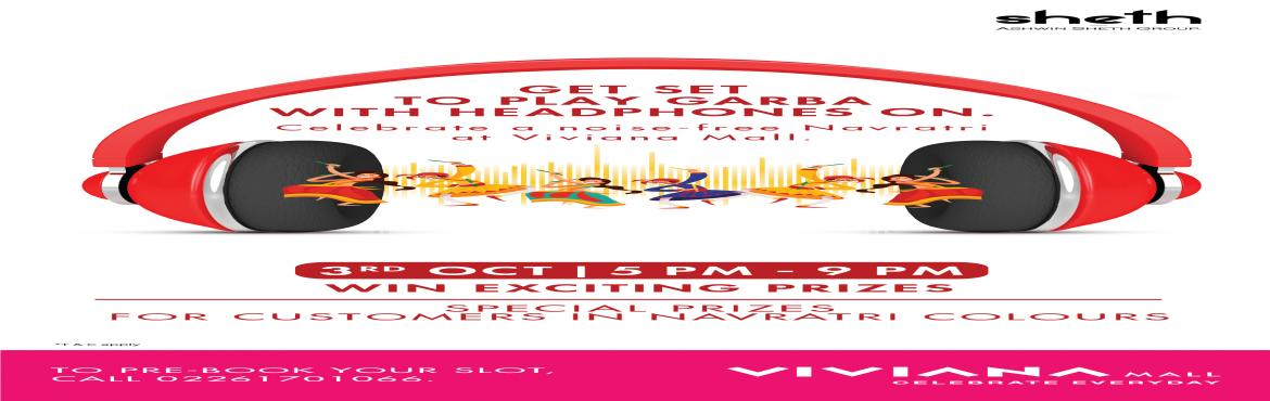 Book Online Tickets for Viviana Mall - Silent Garba 2019, Thane.   Viviana Mall brings Silent Garba to Mumbai This Navratri, Mumbai Garba revellers will dance, but without a sound - in a silent Garba! That\'s right. They will hear the music without being played on high-pitched loudspeakers, but with the headp