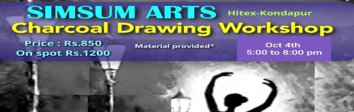 Book Online Tickets for Charcoal Drawing Workshop, Hyderabad. Hurry, Register Online and save Rs.350/-. Spot Registration will attract Rs.350/- additional fee.SimSum Arts Gallery and Studio is conducting Charcoal Drawing Workshop. Register and join us to learn the different techniques to use charcoal as a