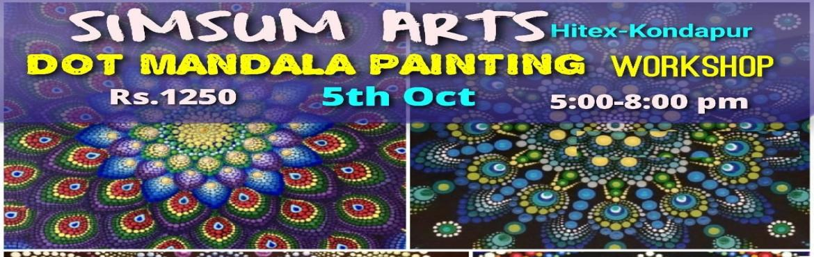 Book Online Tickets for Dot Mandala Painting Workshop, Hyderabad. Hurry, Register Online and save Rs.300/-. Spot Registration will attract Rs.300/- additional fee.SimSum Arts Gallery and Studio is conducting Dot Mandala Painting Workshop. Register and join us to learn the different techniques of Dot Mandala P