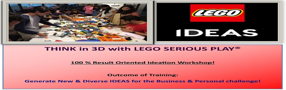 Book Online Tickets for Think in 3D - Generate Ideas for Busines, Mumbai.  Think in 3D – Think in 3D - Generate Ideas  for Business, Products, Service  with LEGO   Irrespective of industry you are in, irrespective whether you are a corporate conglomerate, , MSMEs, Start