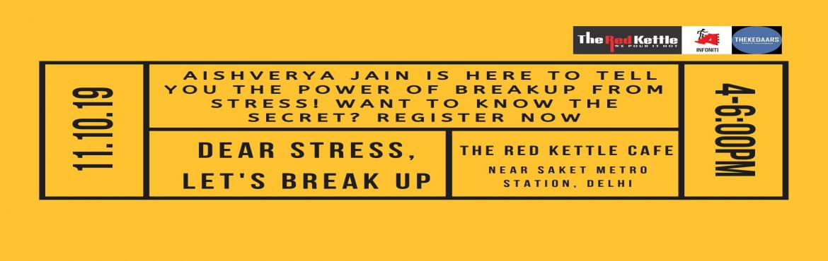 Book Online Tickets for Dear Stress Lets Break Up Workshop by Ai, New Delhi. Workshop on Dear Stress Let\'s Break Up How about breaking up with the topmost thing that bothers you daily? Let\'s Know from the power of Breakup from Stress from Aishverya Jain, an Entrepreneur, Storyteller and Performance Coach on October 11, 2019