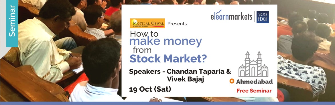 Book Online Tickets for How to make money from Stock Markets - A, Ahmedabad. Introduction   Stock Market have been an incredible source of wealth creation, globally. However only few serious ones make some serious money. The question is what do they have in them, which a normal person does not? One can participate in Stock Ma
