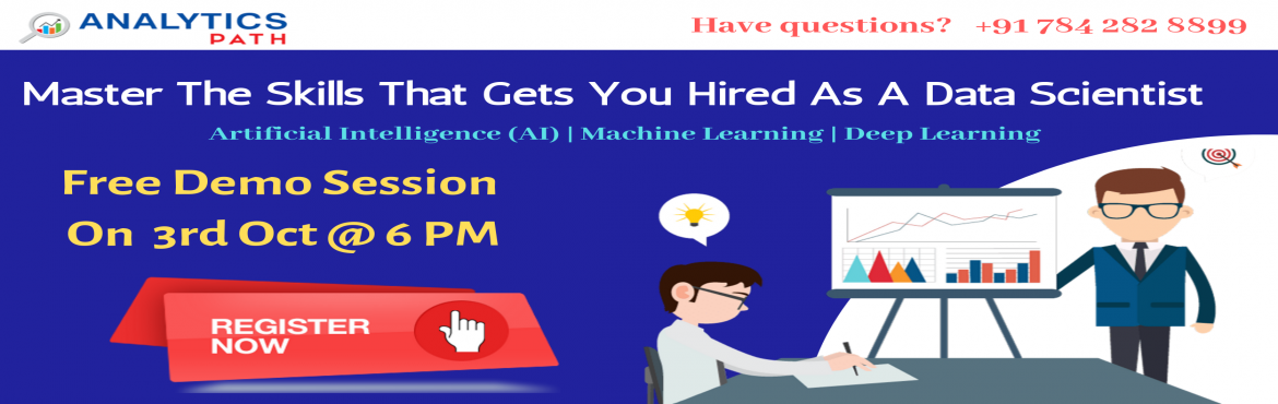 Book Online Tickets for Book Your Seat For Data Science Free Inf, hyderabad. Book Your Seat For Data Science Free Informative Session By Experts At Analytics Path, On 3rd Oct Sept @ 6 PM, Hyderabad About The Workshop: The booming job opportunities in the domain of Data Science are evident to everyone. Analytics Path with the