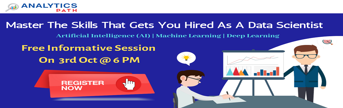 Book Online Tickets for Book Your Seat For Data Science Free Inf, Hyderabad. Book Your Seat For Data Science Free Informative Session By Experts At Analytics Path, On 3rd Oct, 6 PM, Hyderabad About The Free Informative Session: The booming job opportunities in the domain of Data Science are evident to everyone. Analytics Path