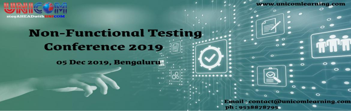 Book Online Tickets for Non Functional Testing Conference 2019 -, Bengaluru.   UNICOM is organizing NFTCon 2019 in Bangalore which will be focusing specifically upon Non-functional aspects of software testing and its niche areas. Looking at the need of the industry and the pace at which the importance and expertise is r