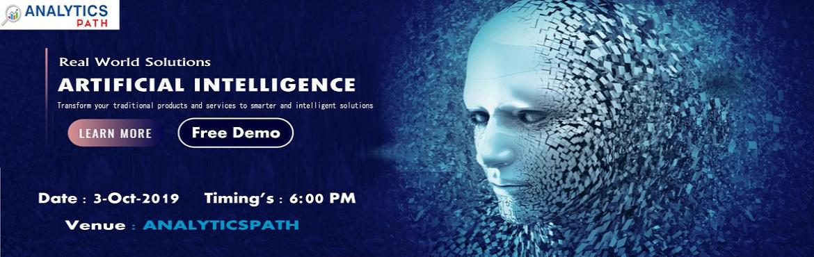 Book Online Tickets for Attend For Free Workshop on Artificial I, Hyderabad. Attend For Free Workshop on Artificial Intelligence Training-Globally Recognized Workshop By Analytics Path Scheduled On 3rd Oct @ 6 PM, Hyderabad. Planning at making a career in the advanced profession of Artificial Intelligence? Work towards buildi